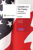 Canada - U.S. Tax Treaty: A Practical Interpretation, 4th Edition