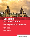 Canadian Income Tax Act with Regulations, Annotated - 106th Edition, 2018 Autumn