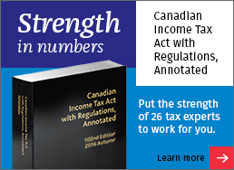 Canadian Income Tax Act with Regulations, Annotated, 102nd Edition - Strength in Numbers